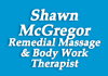 Click for more details about Shawn McGregor Remedial Massage & Body Work Therapist