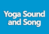 Click for more details about Yoga Sound and Song